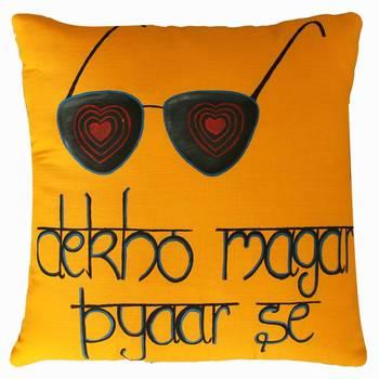 Dekho Magar Pyaar Se Cushion Cover